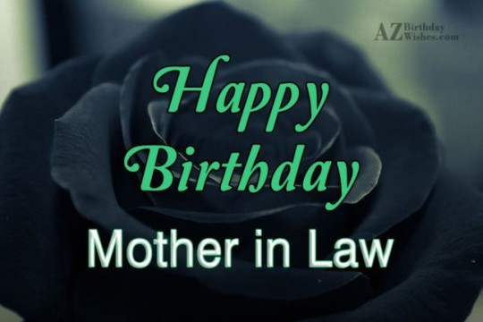 Marvelous Birthday Wishes With Full Of Fun And Joy For Best Mother In Law