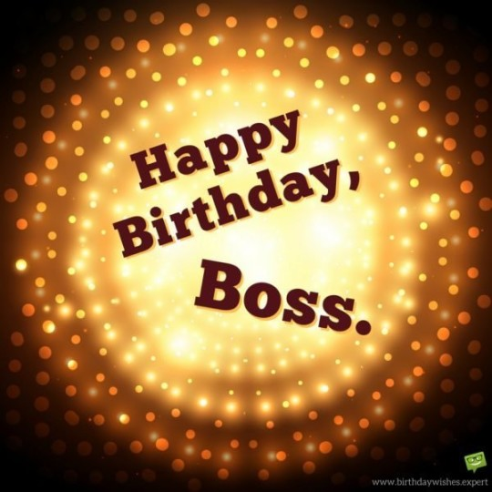 Sparkling Images For Birthday Wishes With Sayings E-Card For My Boss E7
