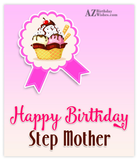 Tremendous Birthday Wishes With Greetings Images For Stepmother