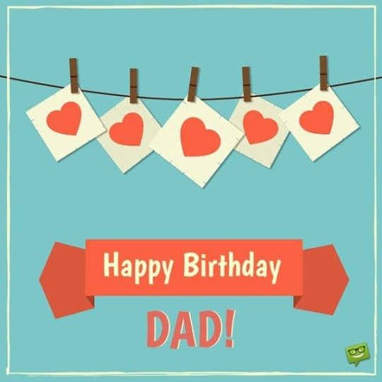 Unique Birthday Wishes With Greetings For My Dad 7s