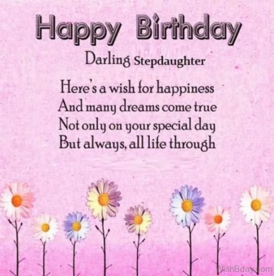 Wonderful Birthday Wishes With Full Of Happines For Stepdaughter