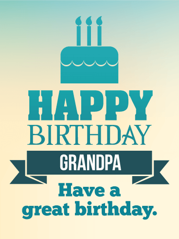 Wonderful Grandfather Birthday Wishes E-Card 7s For A Graceful Day